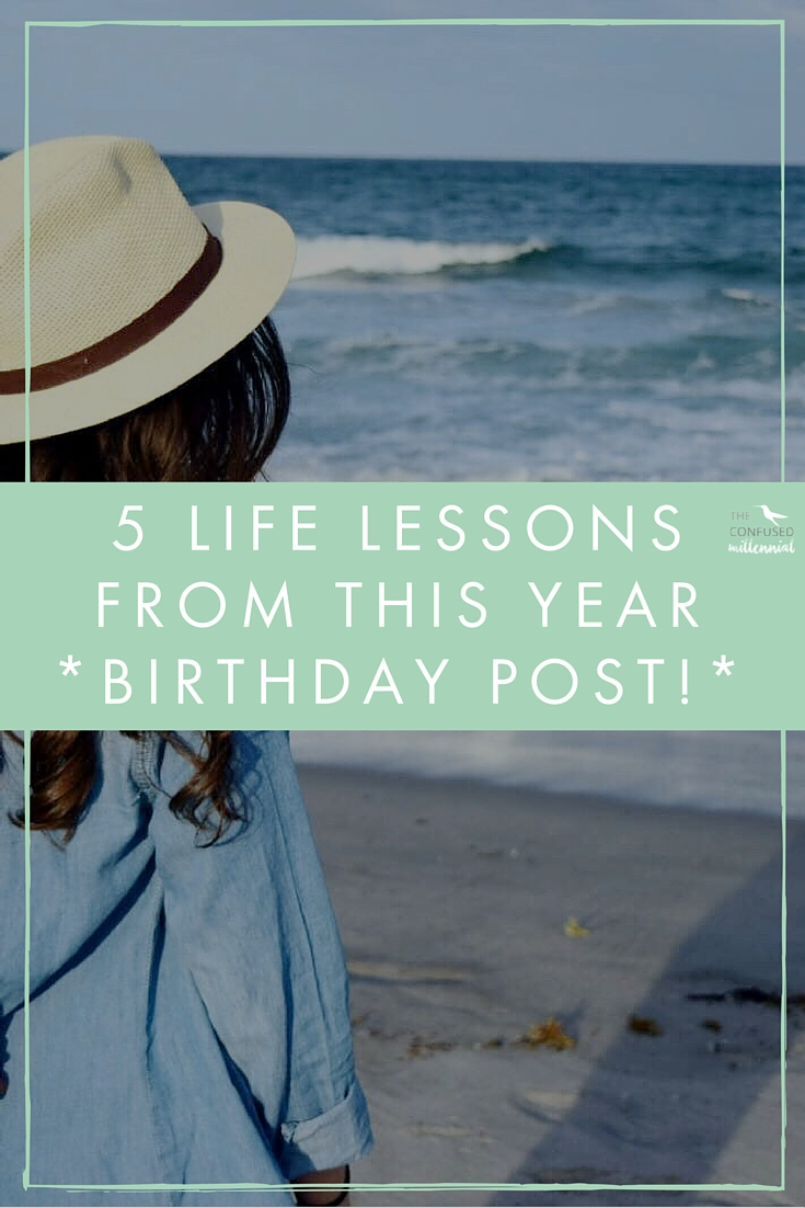 Twenty something struggling with this whole adult thing, trying to make sense of the world on this birthday, I share life lessons learned from this past year and hope to help other millennials adult a little easier today. The Confused Millennial, Gen Y advice.