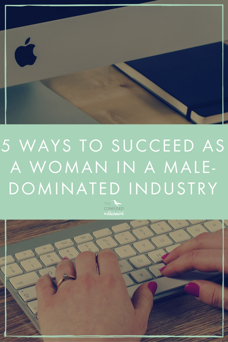 """In today's world, where many industries are still very male-dominated, being able to """"make it"""" as a woman means having to learn how to successfully navigate disproportionately male workplaces,such as investment banking to today's top money making STEM professions, the ratio of women in the workplace, and those rising to the """"top"""" is less than ideal. In fields such a higher education as well, where people often assume gender-neutrality and equality, women only hold 31 percentof full professors at postsecondary institutions. In fact, the higher one goes in the educational system, the fewer women are present. Check out these five tips for succeeding in a male dominated workplace. - The confused millennial"""