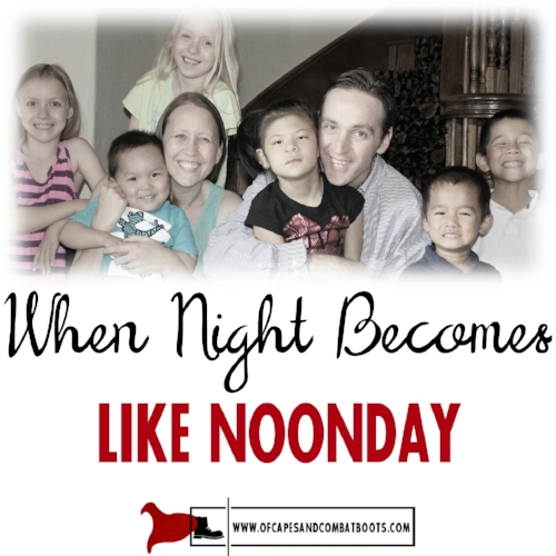 When Night Becomes Like Noonday