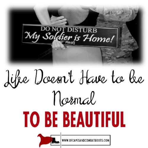 Life Doesn't Have to be Normal to be Beautiful