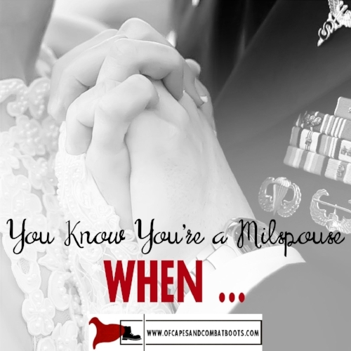 You Know You're a Milspouse When ....jpg