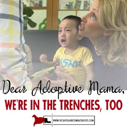 Dear Adoptive Mama, We're in the Trenches, Too