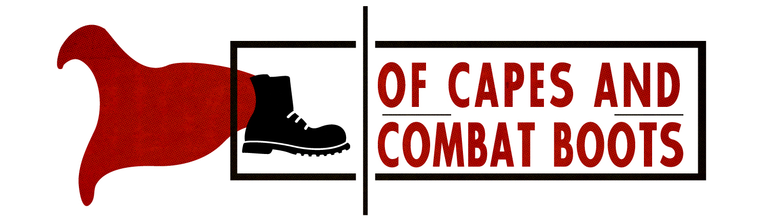Of Capes and Combat Boots