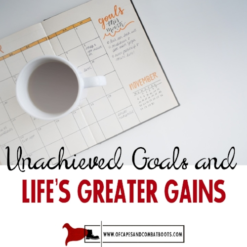 Unachieved Goals and Life's Greater Gains
