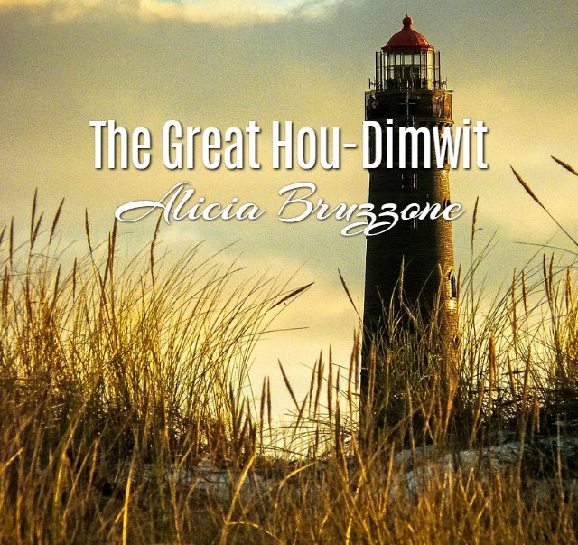 'The Great Hou-Dimwit' by Alicia Bruzzone