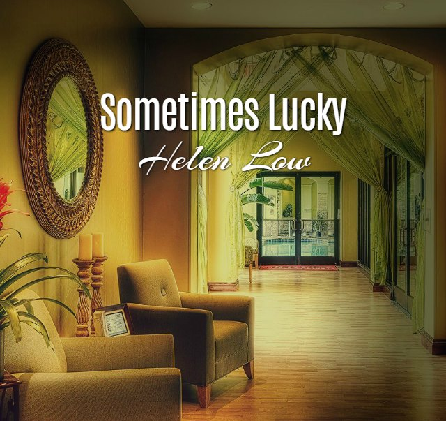 'Sometimes Lucky' by Helen Low