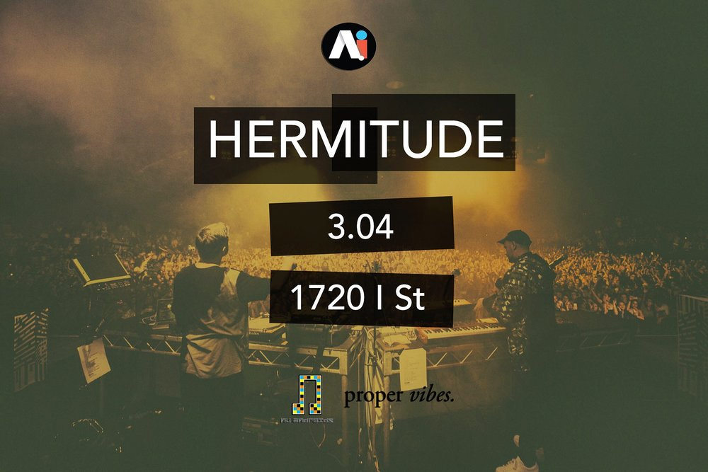 Proper Vibes members Cautious Clay and Lean Quatifah will be supporting Hermitude and Vindata on Friday, March 4, 2016 at their Washington, D.C. debut at Ai with Nu Andröids.