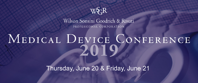 27th Annual Medical Device Conference - Medical Device Conference hosted by Wilson SonsiniJune 21, 2019 | Palace Hotel, San Francisco