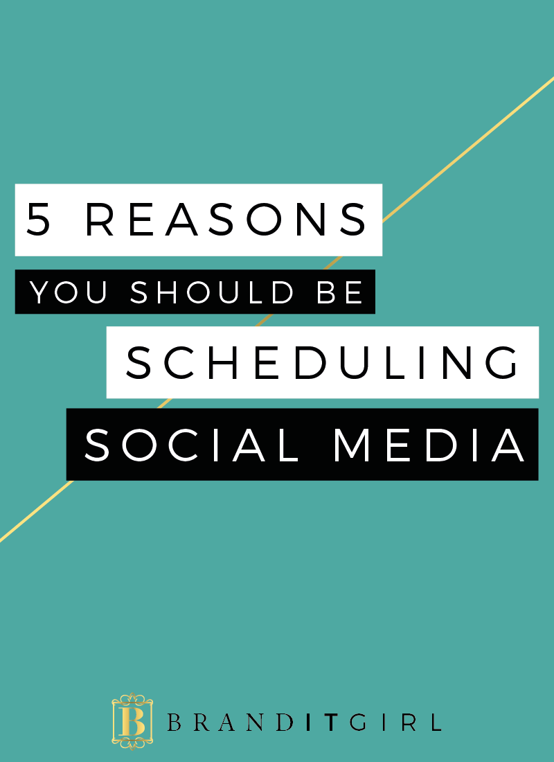 BrandITGirl_5Reasons-ScheduleSM_BlogPost