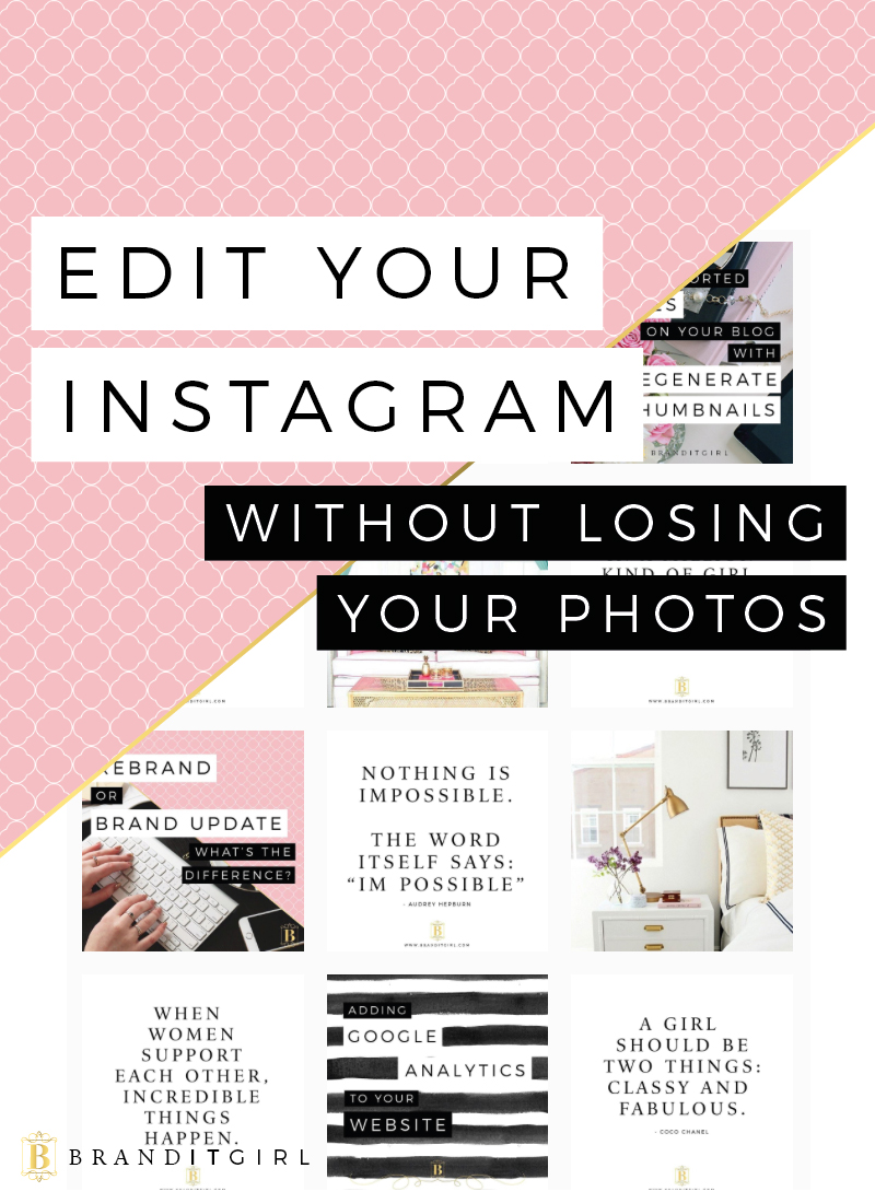 edit your instagram without losing photos brand it girl