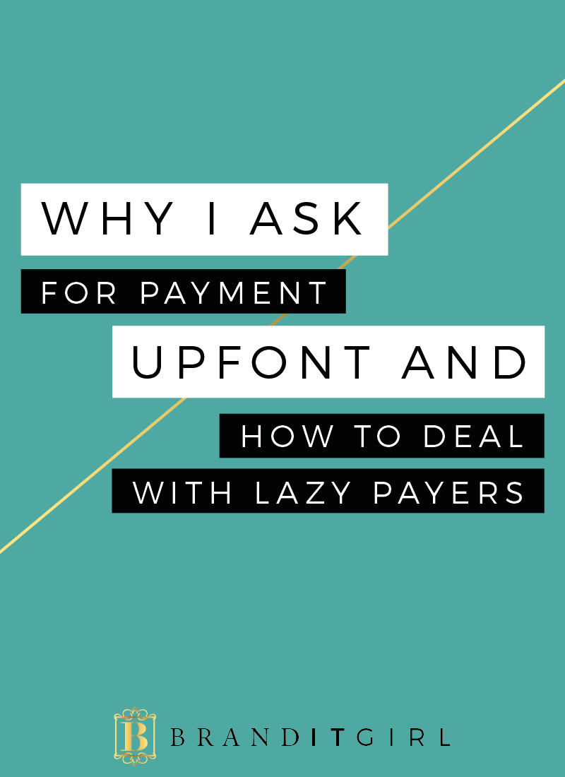 Ask for Payment Upfront and How to Deal with Lazy Payers
