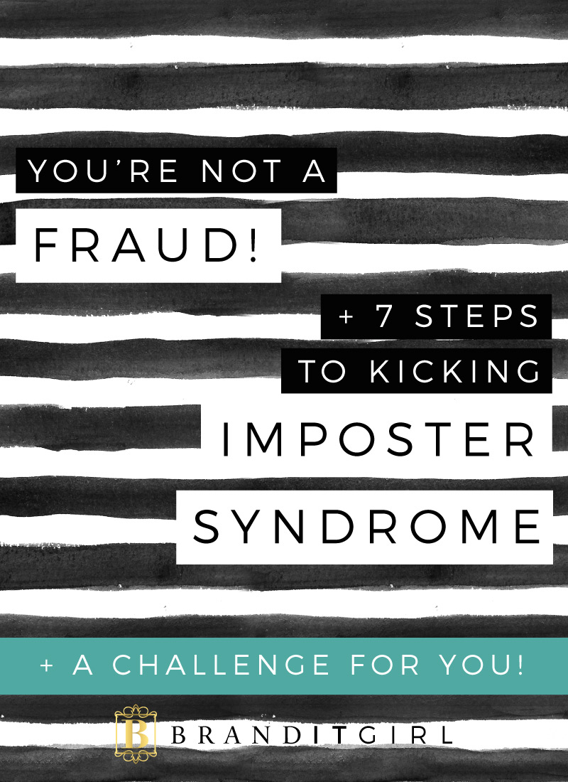 You're Not a Fraud + 7 Steps to Kicking Imposter Syndrome