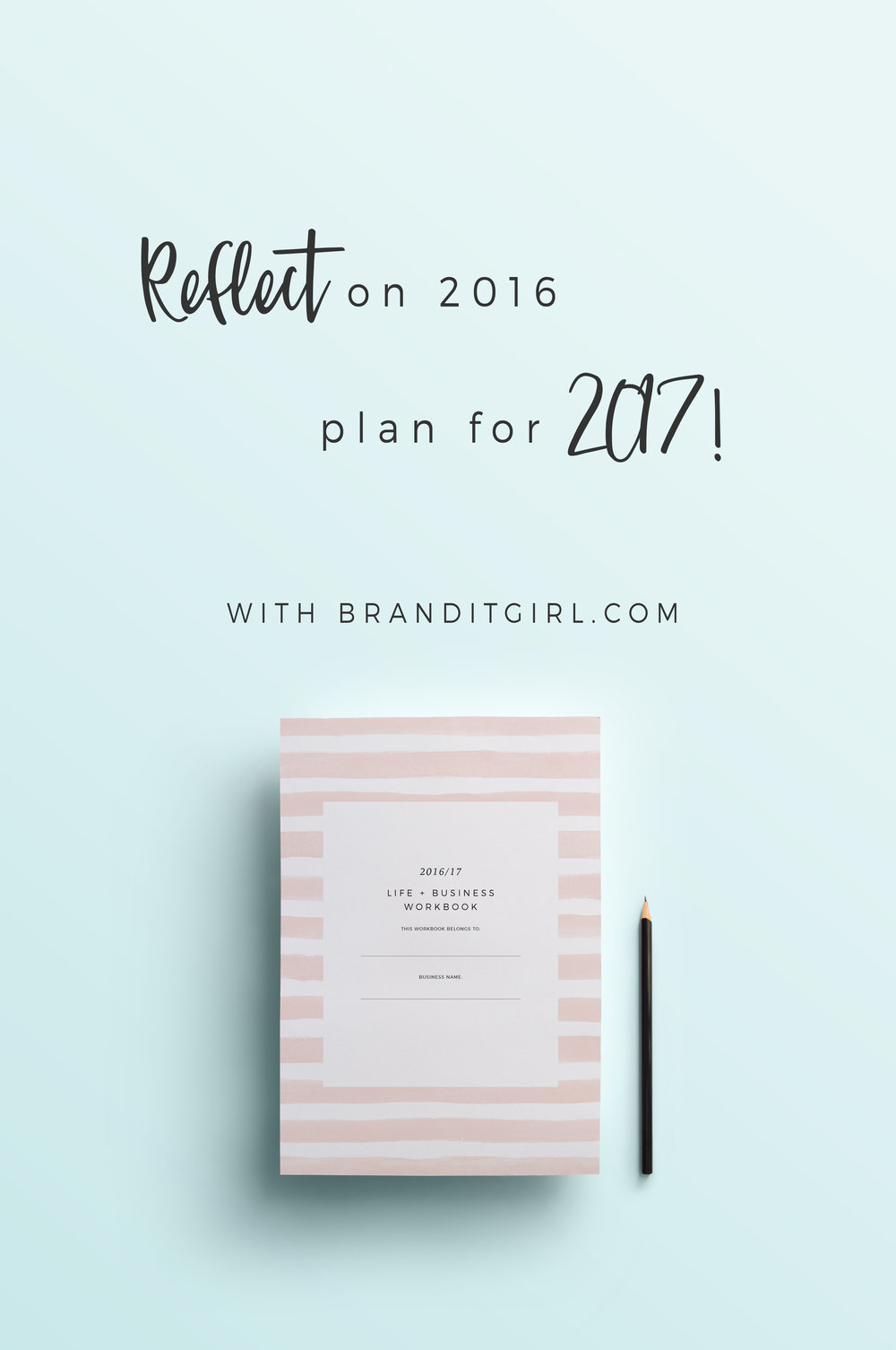 Plan It Girl! Get Organised with the 2016/17 Life + Business ...