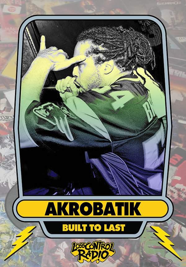 Akrobatik Built To Last MC