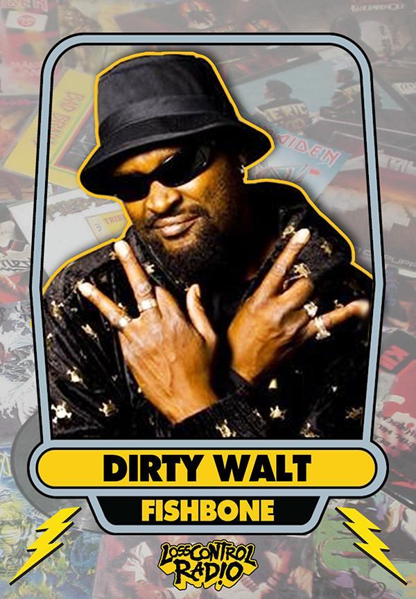 Dirty Walt Fishbone