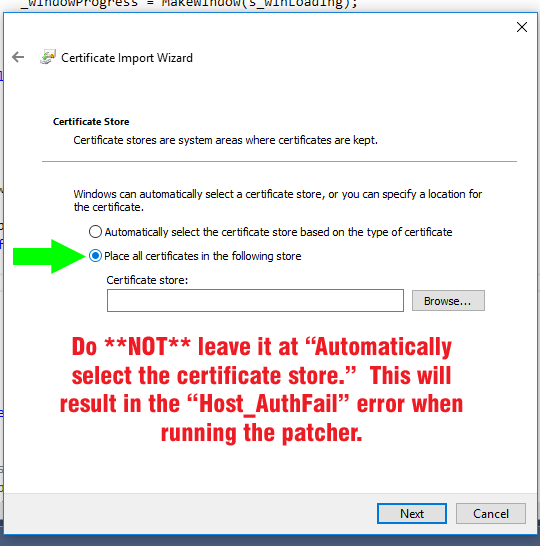 "VERY IMPORTANT!!  DO NOT LEAVE IT SET TO ""Automatically select the certificate store.""  Seriously!"