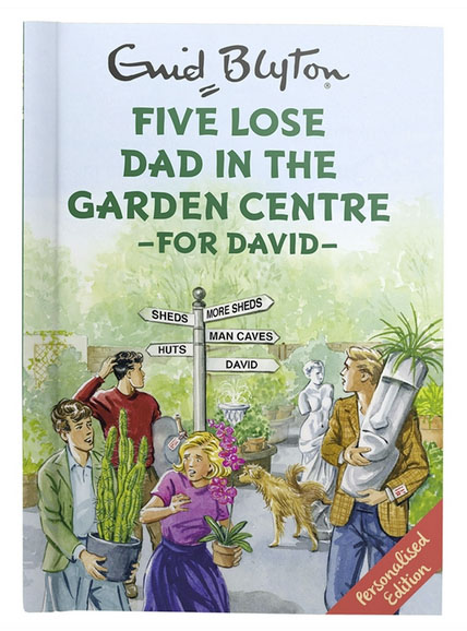 Five Lose Dad in the Garden Centre £14.99 Find me a Gift 01926 818 800; www.findmeagift.co.uk