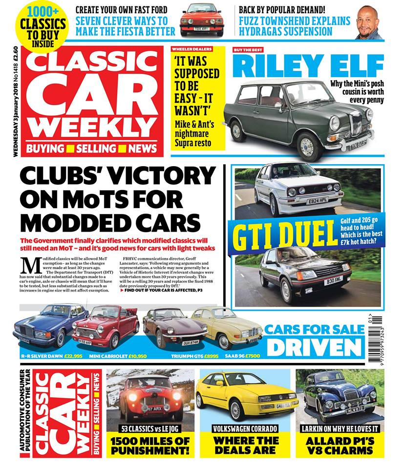 Classic Car Weekly's first issue of 2018 is out now! Here's what to look for: The latest on how MoT exemption will affect your classic if it's been modified Golf GTI vs Peugeot 205 GTI - which is the greatest hot hatch of them all? Fuzz Townshend is back with How Stuff Works - this week, how hydragas suspension worked its magic on a generation of British classics Top tips if you're thinking of buying a Riley Elf or Wolseley Hornet Le Jog show report - great pictures from Britain's toughest classic car event Wheeler Dealers Mike Brewer and Ant Anstead give you the inside story of their latest classic car restoration Seven smart ways to make your Ford Fiesta MkI or MkII even better Nick Larkin on why the Allard P1 is such a captivating British GT Why Japan is a surprisingly good place to pick up a Volkswagen Corrado PLUS the latest classic car news, auction buys, event details, four more cars for sale tested, and hundreds of great cars to choose from in our classified ads - make sure you don't miss out on your copy!