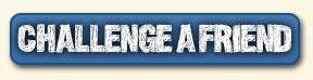 Challenge A Friend!
