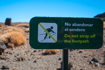 Signs protect the fragile landscape - and the visitors to it.