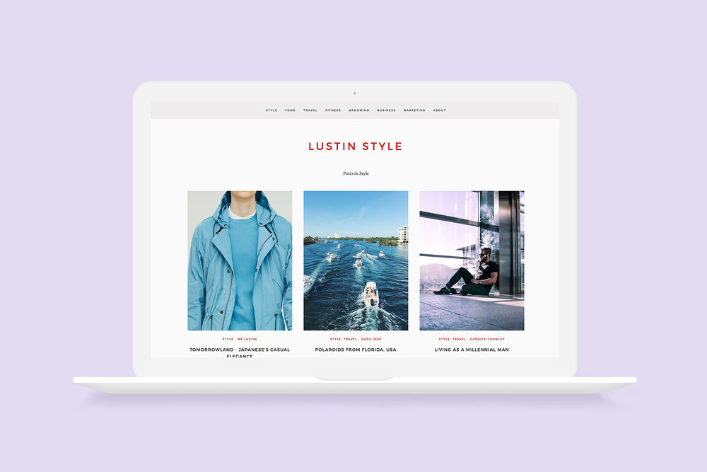 MAGAZINE-STYLED BLOG   I was tasked to develop a magazine style blog that would feature simple, clean and minimalistic approach. I designed a color palette with beautiful font-type throughout the site to be aligned with the brand of the blog.   www.lustinstyle.com