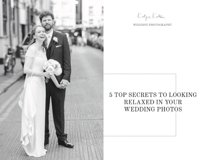 5 secrets to looking relaxed in your wedding photos