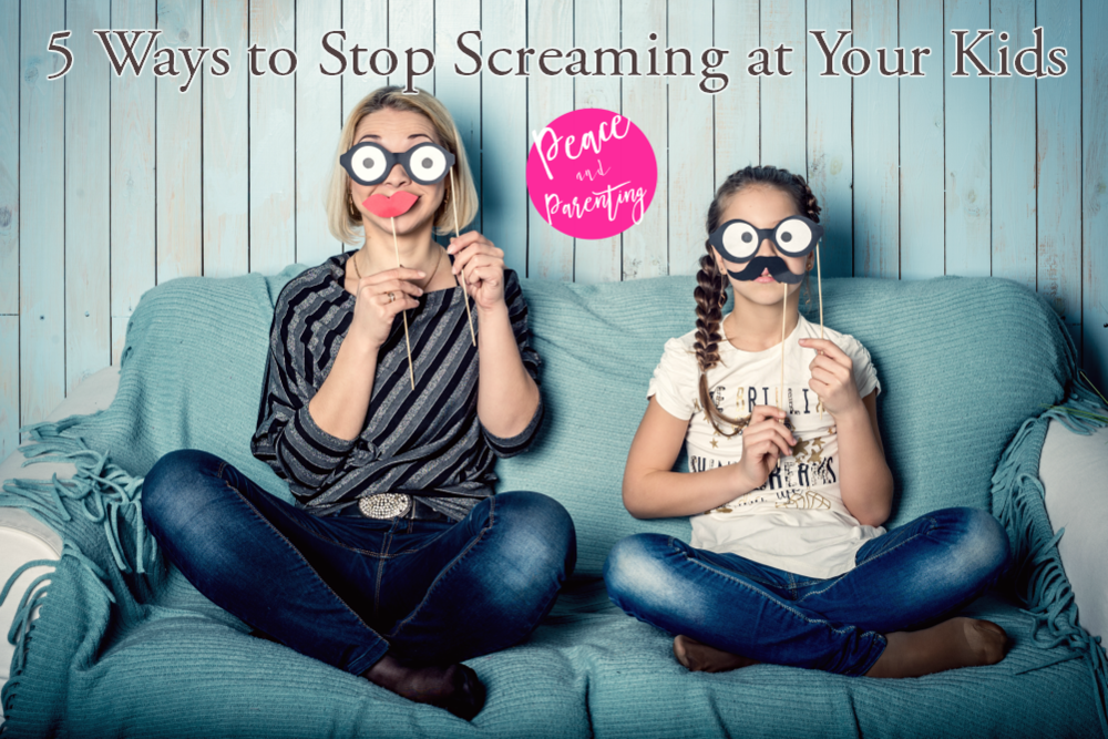 5 Ways to Stop Screaming at Kids.png