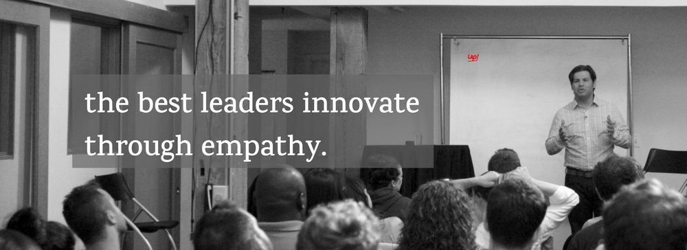 how the best leaders innovate through empathy