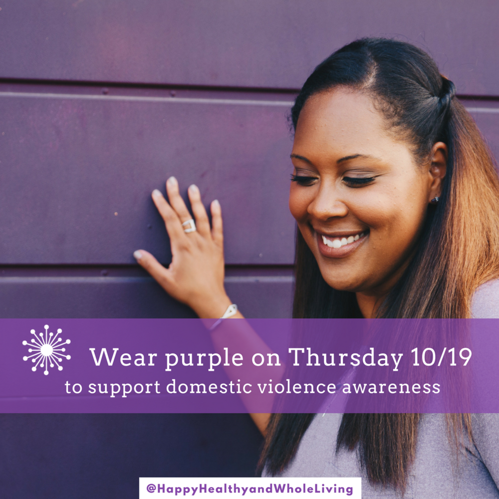 Stand in solidarity to support domestic violence awareness. Wear purple to show your support. Thanks for spreading the word that there is hope and help.  #PurpleThursday  #WalkingOnEggshells  #LoveIsRespect  #InspireHope  #BreakTheCycle   #StopDomesticViolence  #InspireHope  #HappyHealthyAndWholeLiving