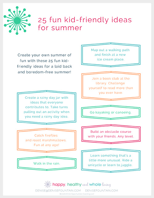 Get this list of 25 kid-friendly ideas for summer! Sign up here and I'll send them to your inbox today!