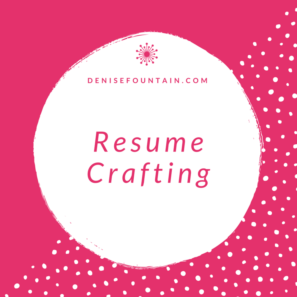 DeniseFountain.com - Resume Crafting.png