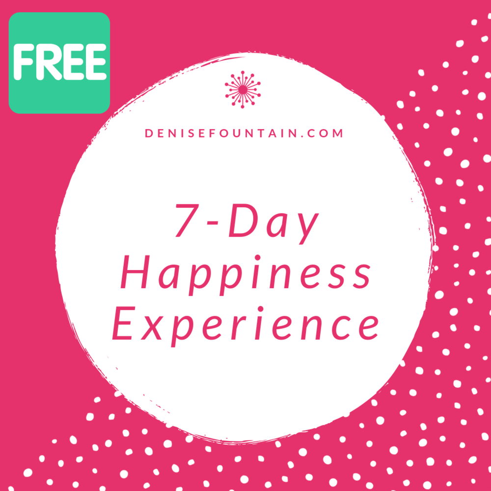 Sign up for the free 7-Day Happiness Experience, coming via email for 7 days!