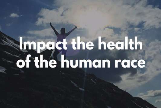Impact the health of the human race