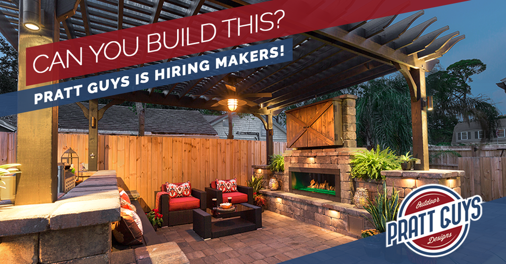 Maker = a construction craftsman who makes custom outdoor living spaces at Pratt Guys fulfilling The Pratt Promise™ every time.