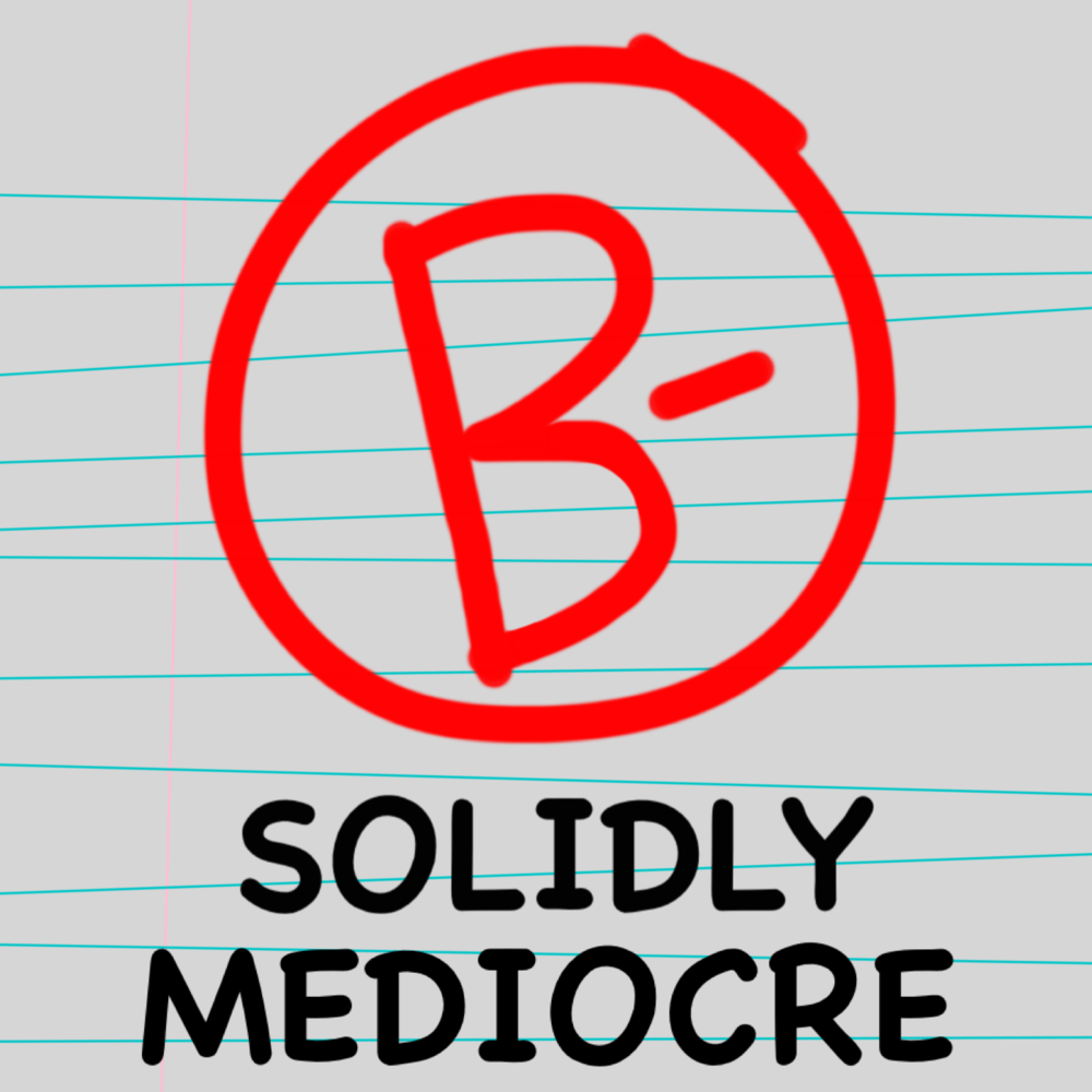 Solidly Mediocre.PNG