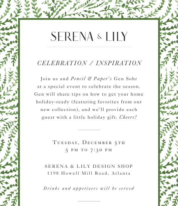 Serena & Lily Holiday Event / Pencil & Paper Co.