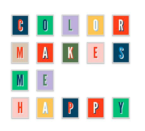 inspired by our not so secret love of color - snap up this  favorite phrase  of ours for your own space!