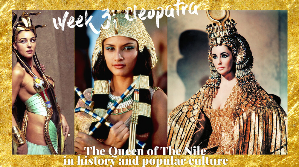 The Queen of the Nile, Cleopatra in films and popular culture. Played by different actresses.
