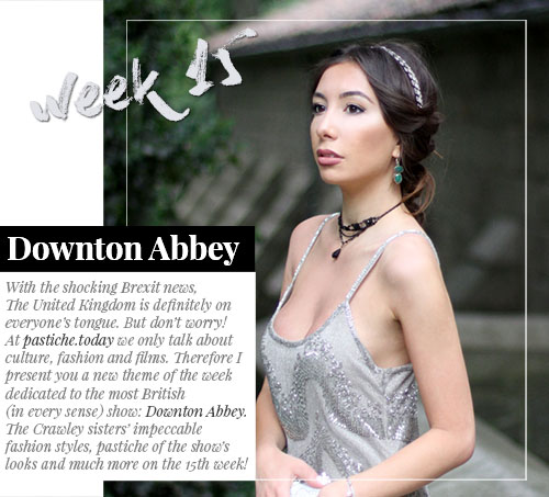 Week 15 - Downton Abbey  | July 2016