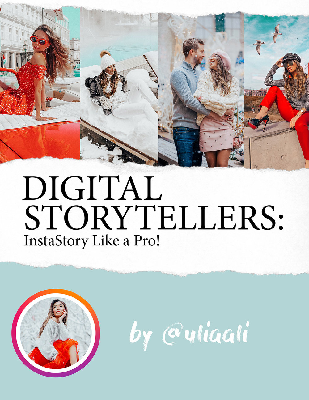 "How to grow Instagram following using Stories and LIve Stories. ""Digital Storytellers: InstaStory Like a Pro!"" beautifully designed ebook by Ulia Ali reveals all the secrets of influencers and savvy users."