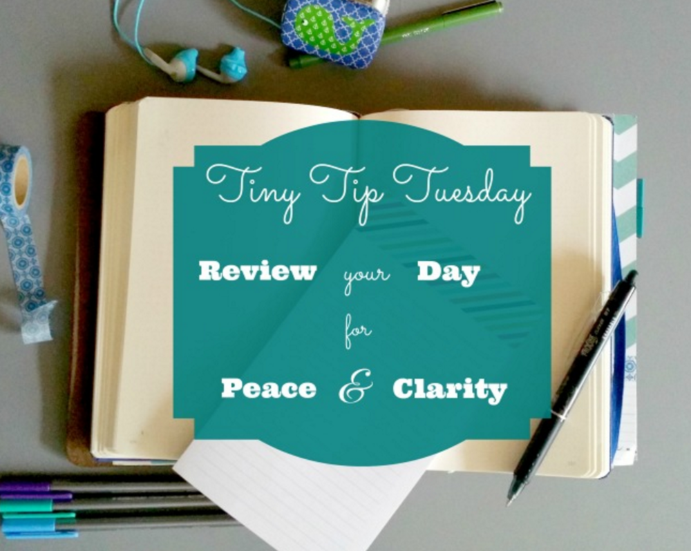 review your day for peace & clarity