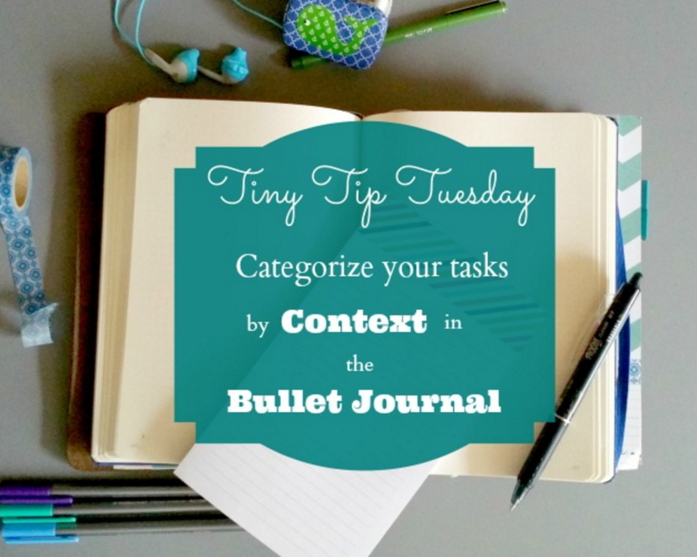 categorize your tasks by context in the bullet journal