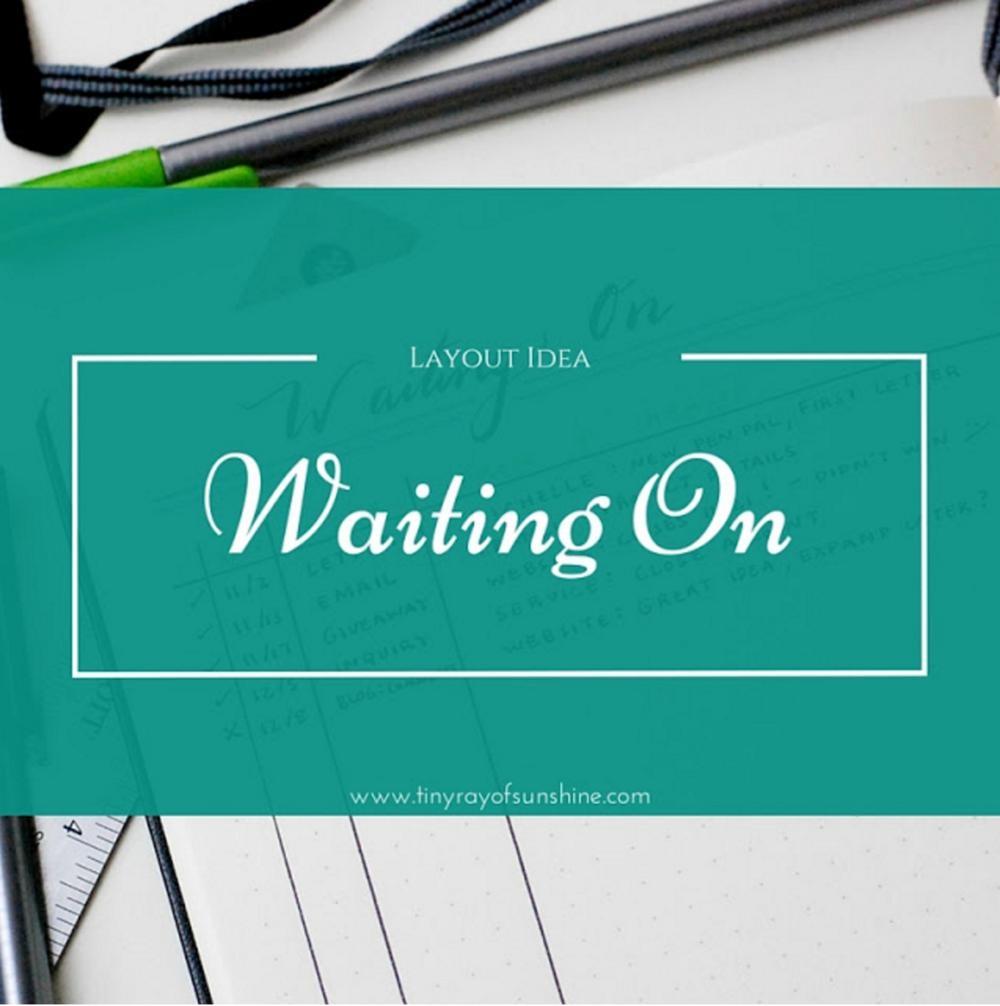 layout idea: waiting on