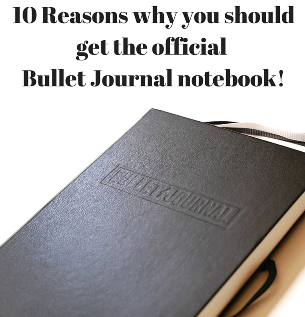 10 reasons why you should get the official bullet journal notebook
