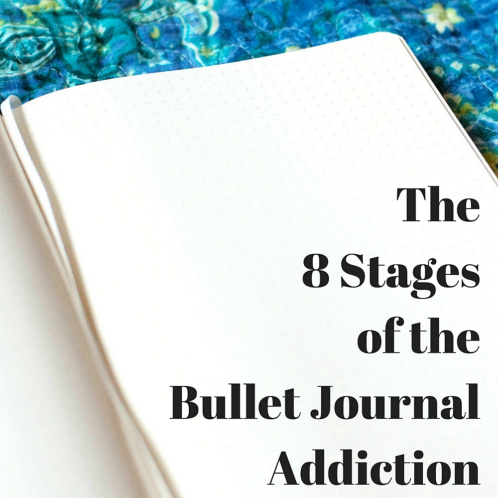 the 8 stages of the bullet journal addiction
