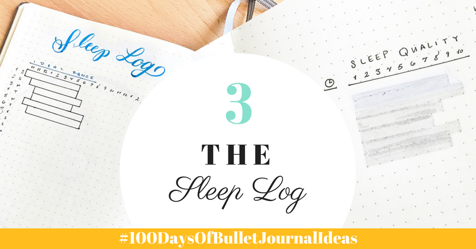 100 Days of Bullet Journal Ideas: The Sleep Log