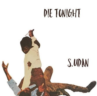Die Tonight by S.udan