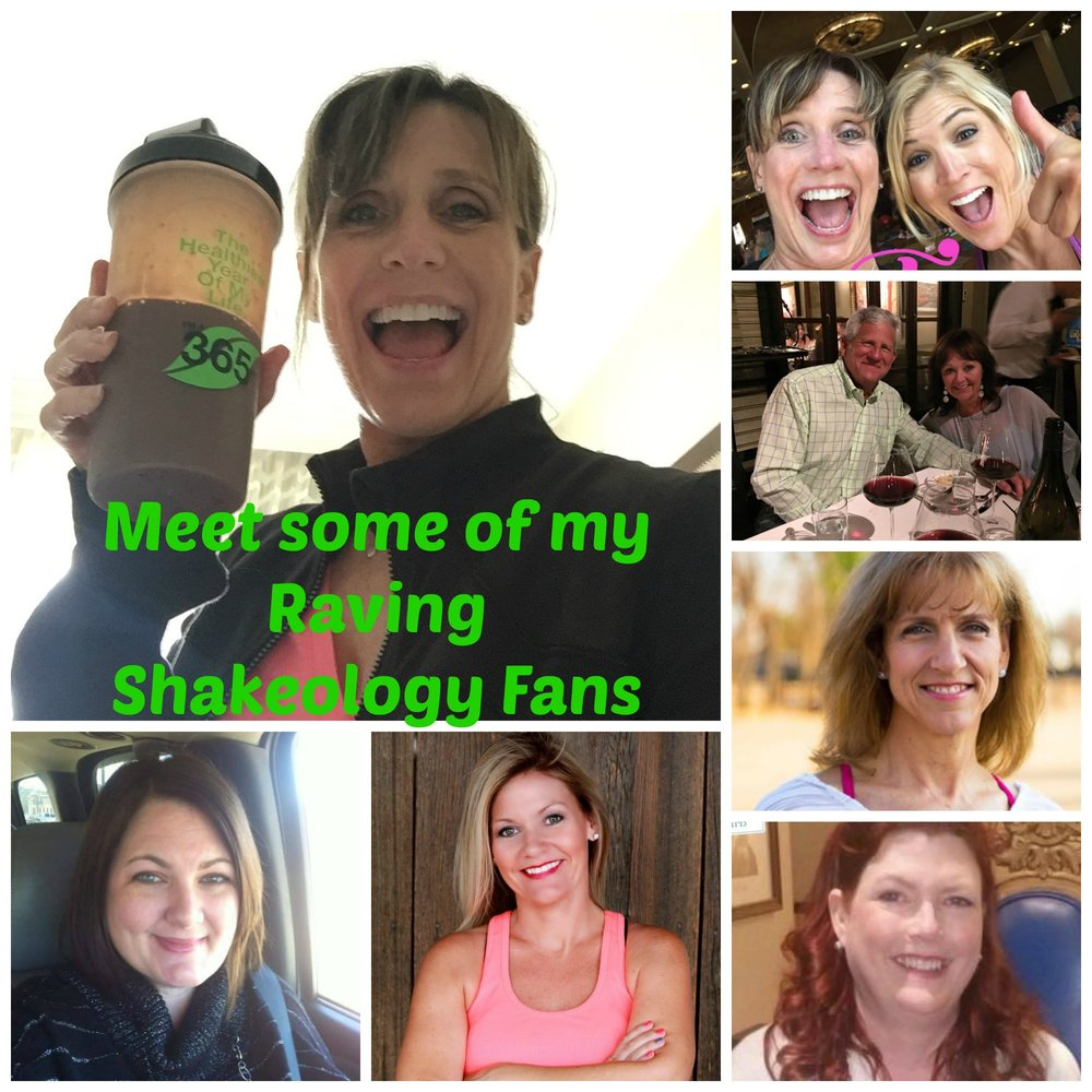 "Meet some of my raving Shakeology fans and learn how Shakeology has improved their health!  Shannon started using Shakeology to help manage her nutrition, lose weight and feel better. After trying one of my challenge groups Shannon said ""I am all in .... I feel better with shakes than I have in years.... And never get tired of them ... I especially love how easy and convenient they are to make.  Mitzie and Bill are dedicated to making their health a priority. They both love the results they get from Shakeology-healthy from the inside out. Mitzie has lost 30 pounds using Shakeology, a healthy eating plan and exercise program with me.  Leslie, a personal trainer incorporates Shakeology to fuel her busy days and recommends it for her clients.  ""Shakeology provides your body with a daily dose of dense nutrition.  It is like 5 trips to the salad bar in one shake!"" Melodee loves the convenience and nutrition provided in Shakeology. As a busy pharmacist she sees a lot of fad diets and products come across the isle.  Melodee loves the science behind Shakeology and knows she is taking care of her health and providing her body with whole food nutrition. Jodi, mom of two, personal trainer and group exercise instructor said ""I can shake it up on the go and it gives me all the vitamins I need!  Liz, wife,  mother, grandmother and trainer uses Shakeology daily to fuel her body for a busy day of training and well being. Liz said ""I drink Shakeology for the side effects! I feel so much better when I have my daily dose of Shakeology. It gives me more energy, more focus, no brain fog.  It also keeps me from over eating, and  snacking and keeps my gut in check.  Win, Win, all around!"""