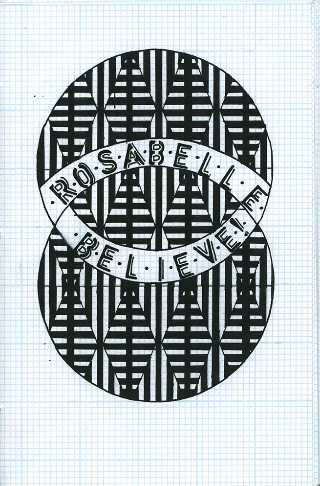 Rosabelle Believe!, Christina Martinelli, 2017, Self-Published, Brooklyn, NY, Digitally Printed at Brooklyn Archival, Sewn Binding, Available at Printed Matter, Inc.