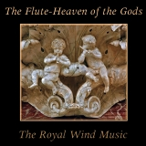The Flute-Heaven of the Gods   The Royal Wind Music   Lindoro MPC-0119
